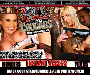 Blacks On Cougars - BLACK COCK STARVED MIDDLE-AGED WHITE WOMEN!