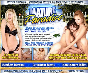 Mature Paradise - Experienced Mature Sinners Caught on Video!