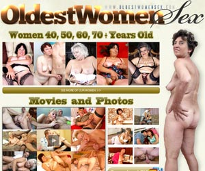 Oldest Women Sex - Sexy older woman porn movies and photos
