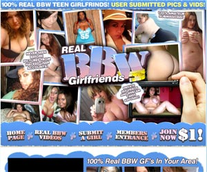 Real BBW GirlFriends - only website featuring the most exciting BBW Girlfriends pictures and videos!